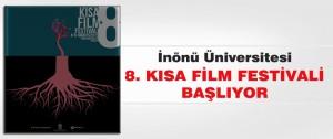 İnönü Üniversitesi 8. Kısa Film Festivali Başlıyor…