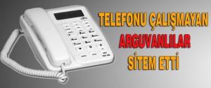Telefonu Çalışmayan Arguvanlılar Sitem Etti