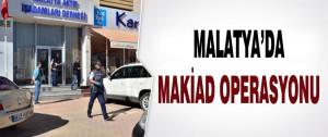 Malatya'da MAKİAD Operasyonu