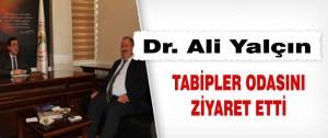 Dr. Ali Yalçın Tabipler Odasını Ziyaret Etti