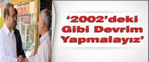 2002'deki Gibi Devrim Yapmalayız