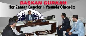 Başkan Gürkan: Her Zaman Gençlerin Yanında Olacağız
