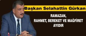 Başkan Gürkan Ramazan, Rahmet, Bereket ve Mağfiret Ayıdır
