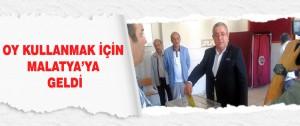 Oy Kullanmak için Malatya'ya Geldi