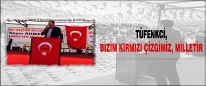 Tüfenkci, Bizim Kırmızı Çizgimiz, Milletir