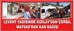 Levent Vadisinde Kızılay'dan Çorba, MAFSAD'dan Kan Bağışı