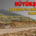 Büyükşehir Karagöz'de Yol Genişletme Çalışmasını Tamamladı