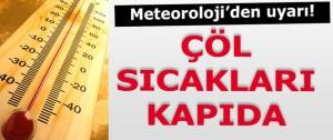 Meteorolojiden Çöl Sıcakları Uyarısı
