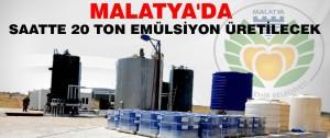 Malatya'da Saatte 20 Ton Emülsiyon Üretilecek