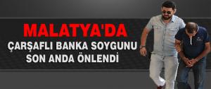 Malatya'da Çarşaflı Banka Soygunu Önlendi
