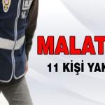 Malatya'da 11 Kişi Yakalandı
