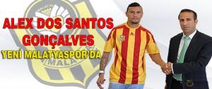Alex Dos Santos Gonçalves Yeni Malatyaspor'da