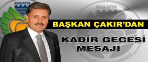 Başkan Çakır'dan Kadir Gecesi Mesajı