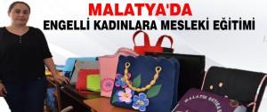 Malatya'da Engelli Kadınlara Mesleki Eğitimi