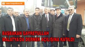 Başbakan Gayretullah Malatya'da Dernek Açılışına Katıldı