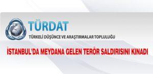 TÜRDAT İstanbul'da Meydana Gelen Terör Saldırısını Kınadı