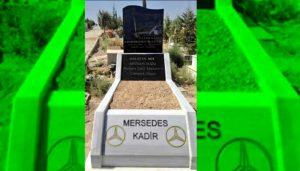Mercedes Kadir'in mezarını Mercedes yaptı