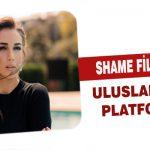 Shame Filmiyle Uluslararası Platformda