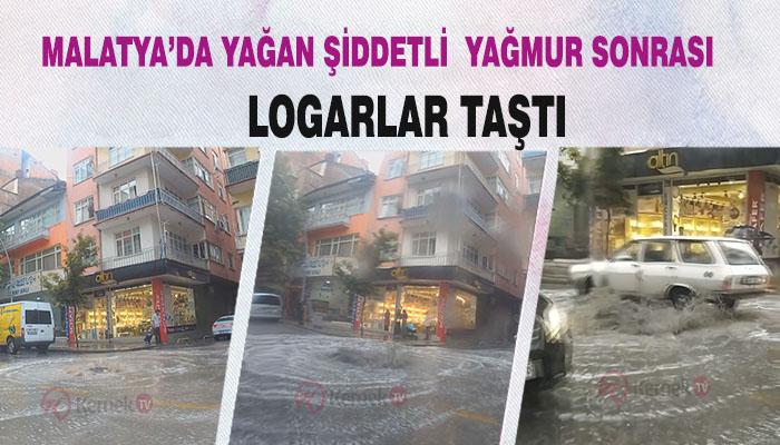 Malatya'da Yağan Şiddetli  Yağmur Sonrası Logarlar Taştı