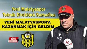 """Teknik Direktör Sumudica: """"Yeni Malatyaspor'a Kazanmak İçin Geldim"""""""